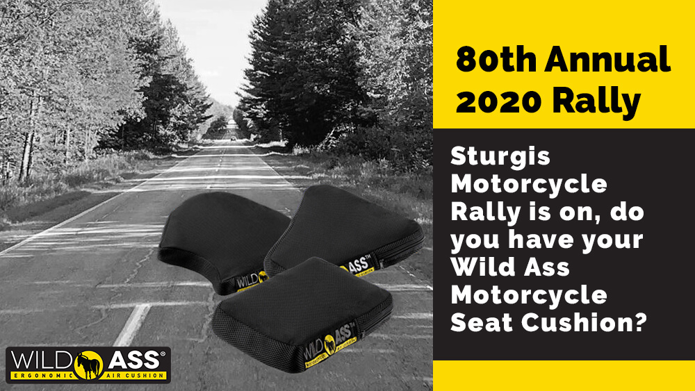 80th Annual 2020 Sturgis Motorcycle Rally is on, do you have your Wild Ass Motorcycle Seat Cushion?