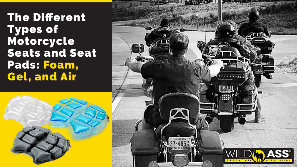 The Different Types of Motorcycle Seats and Seat Pads: Foam, Gel, and Air