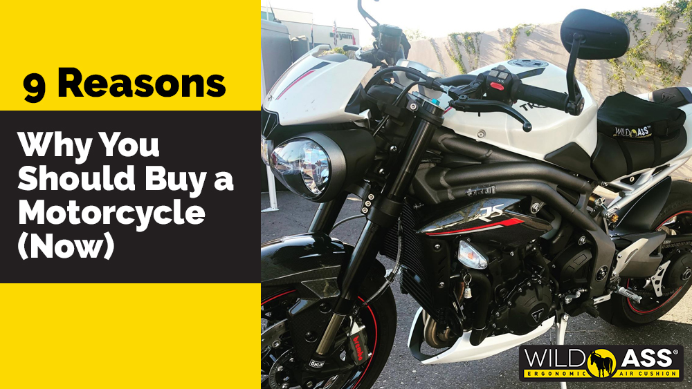 9 Reasons Why You Should Buy a Motorcycle (Now)